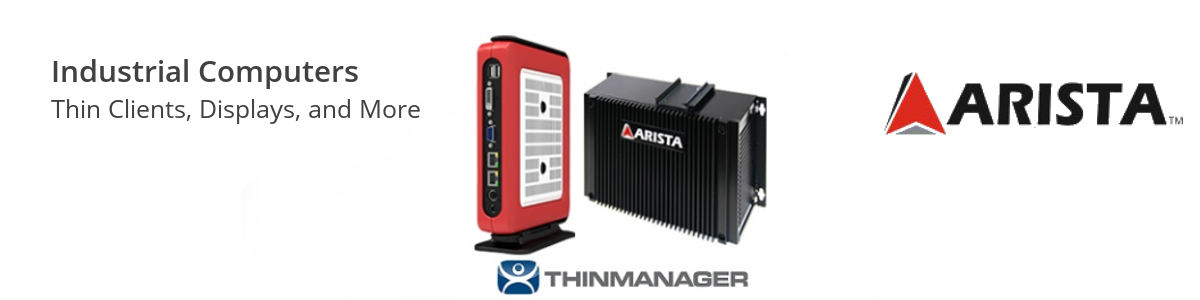 Arista Industrial Computors, thin clients, and displays